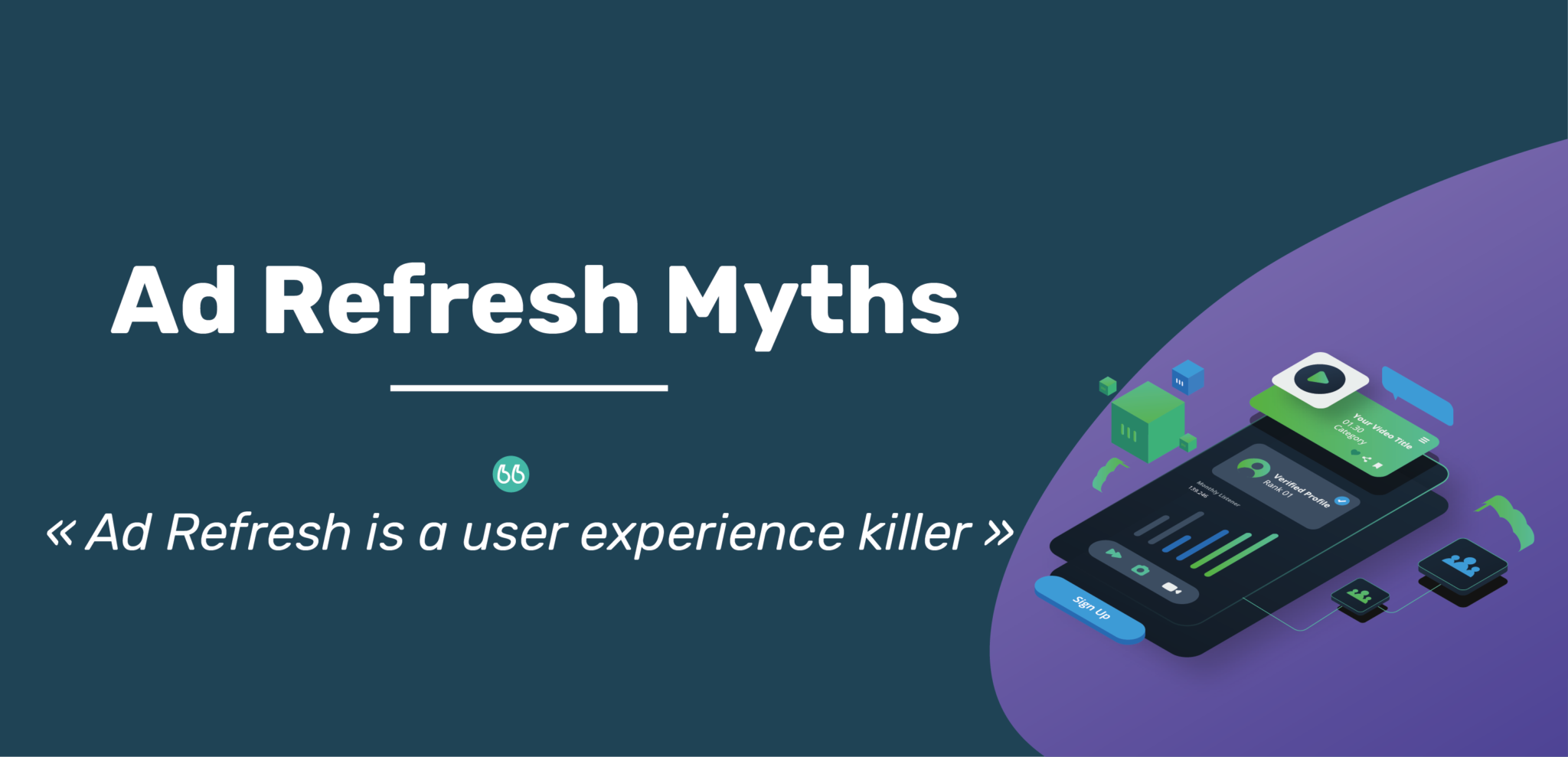"""Ad Refresh Myths : """"Ad refresh is a user experience killer"""""""